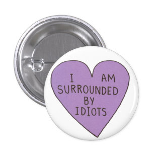Botón de los idiotas pin redondo de 1 pulgada