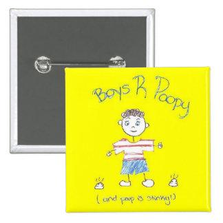 Botón de los muchachos R Poopy Pins