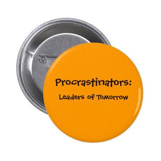 Botón de los Procrastinators Pin Redondo De 2 Pulgadas