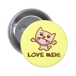 Botón de Meh del amor Pin Redondo De 2 Pulgadas