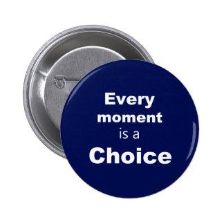 """Botón de motivación - azul - """"cada momento """" pin redondo de 2 pulgadas"""