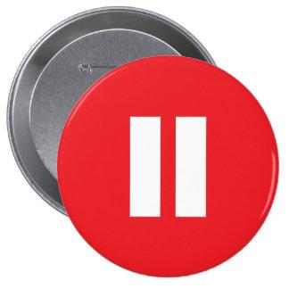 Botón de pausa rojo y blanco pin redondo de 4 pulgadas