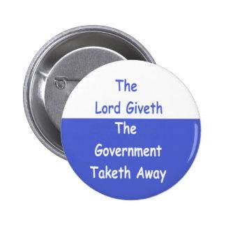 Botón de señor Giveth Government Taketh Away Pin