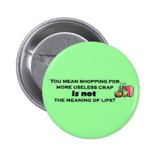 Botón de Shopaholic Pin Redondo De 2 Pulgadas