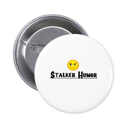Botón de StalkerHumor Pin Redondo De 2 Pulgadas