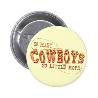 Botón de tan muchos vaqueros pin redondo de 2 pulgadas