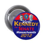 Botón de Vicki Kennedy 2012 Pin