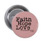 Botón del amor de la esperanza de la fe del pin redondo de 2 pulgadas