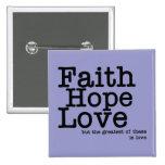 Botón del amor de la esperanza de la fe pin