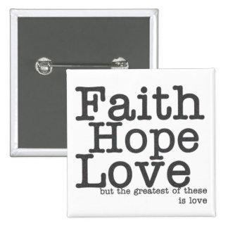 Botón del amor de la esperanza de la fe pin cuadrado