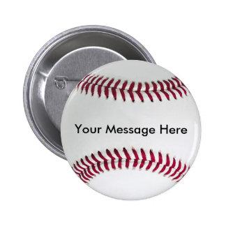 Botón del béisbol con su mensaje pin redondo de 2 pulgadas