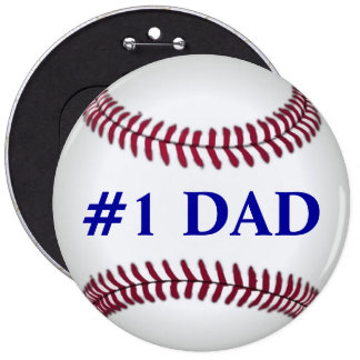 Botón del béisbol del papá #1 pin redondo de 6 pulgadas