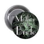 Botón del boda del jardín: Madre de la novia Pins