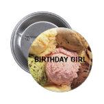 """""""Botón del chica del cumpleaños"""" Pin"""