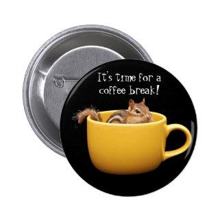 Botón del Chipmunk del descanso para tomar café Pin Redondo De 2 Pulgadas