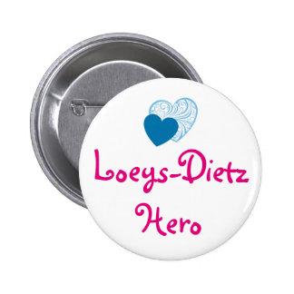 Botón del héroe de Loeys-Dietz Pin Redondo De 2 Pulgadas