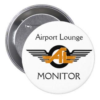 Botón del monitor del salón del aeropuerto pin redondo de 3 pulgadas