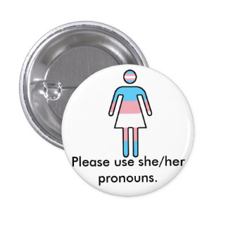 Botón del orgullo/del pronombre de Transwoman Pin Redondo De 1 Pulgada