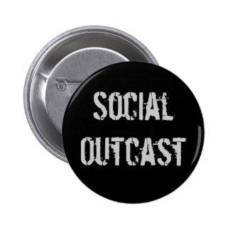 """Botón del """"paria social"""" pin redondo de 2 pulgadas"""