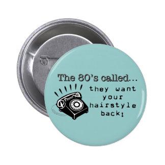 botón del pelo de los años 80