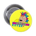 Botón del Raver de 40 años Pins