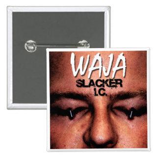 Botón del Slacker de WAJA Pins