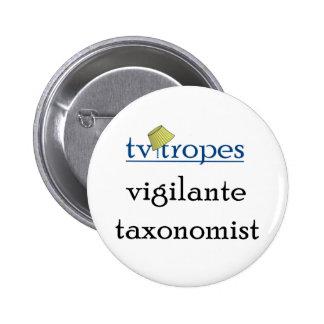 Botón del Taxonomist del vigilante Pin Redondo De 2 Pulgadas