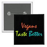 Botón del vegano del gusto de los veganos un mejor pin