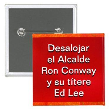 Botón - Desalojar el Alcalde Ron Conway/Ed Lee 2 Inch Square Button