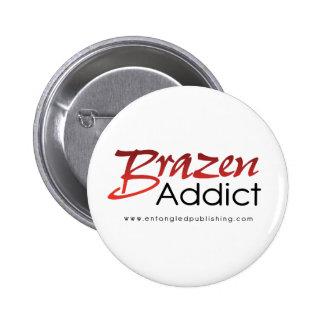 Botón descarado del adicto pin