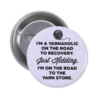 Botón divertido de Yarnaholic Pin Redondo De 2 Pulgadas