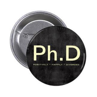 Botón divertido del Ph.D (divorciado positivamente
