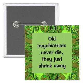 botón divertido del trabajo del psiquiatra pin
