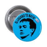 Boton: El Lugano Kills you Pin