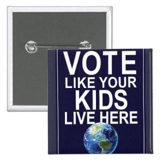 Botón - el voto como sus niños vive aquí pin cuadrado