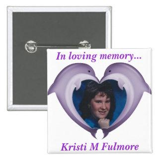 Botón, en la memoria cariñosa de Kristi Pins
