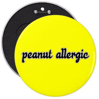 """Botón enorme """"cacahuete de 6 pulgadas alérgico """" pin"""
