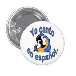 """Botón español - el loro dice """"español del en del c pin redondo de 1 pulgada"""