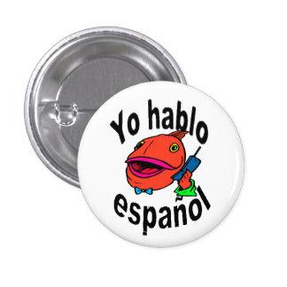 """Botón español - el pescado dice """"español del hablo pin redondo de 1 pulgada"""