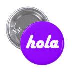 Botón español - Hola Pin Redondo De 1 Pulgada