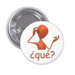 ¿Botón español - ¿Qué? Pin Redondo De 1 Pulgada