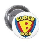 Botón estupendo de Boss 2008 Pin Redondo De 2 Pulgadas
