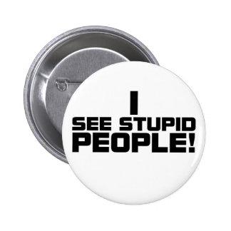 Botón estúpido de la gente pin redondo de 2 pulgadas