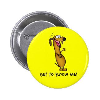 Botón feliz del Weenie Pin Redondo De 2 Pulgadas
