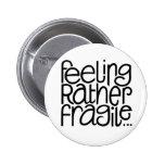Botón frágil de sensación pin