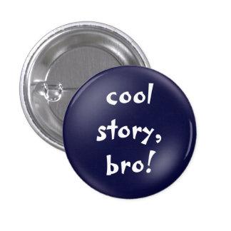 botón fresco del bro de la historia pin redondo de 1 pulgada
