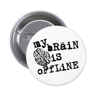 Botón fuera de línea del cerebro pin