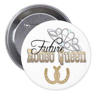 Botón futuro ADAPTABLE de la reina del rodeo Pin Redondo De 3 Pulgadas