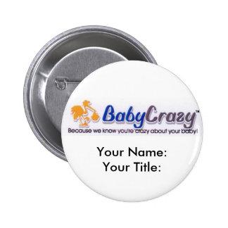 Botón, imanes, llaveros y pernos de BabyCrazy Pin Redondo De 2 Pulgadas