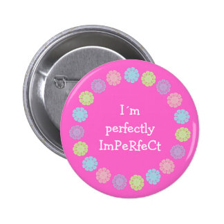 Botón/insignia perfectamente imperfectos bonitos d pin redondo 5 cm